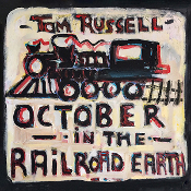 "Tom Russell ""October in the Railroad Earth"" CD"