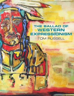 The Ballad of Western Expressionism book by Tom Russell